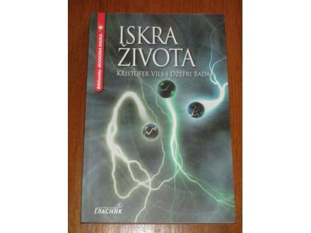 ISKRA ŽIVOTA - Kristofer Vils Džefri Bada (NOVO)