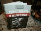 ISKRCAVANJE U ZALIVU SVINJA - Slobodan Lazarević