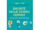 ISKUSITE SVOJE DOBRO ODMAH - Lujza Hej