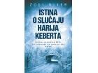 ISTINA O SLUČAJU HARIJA KEBERTA - Žoel Diker