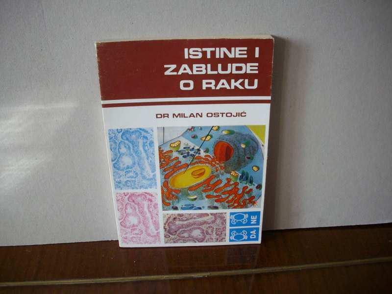 ISTINE I ZABLUDE O RAKU - Dr Milan Ostojić