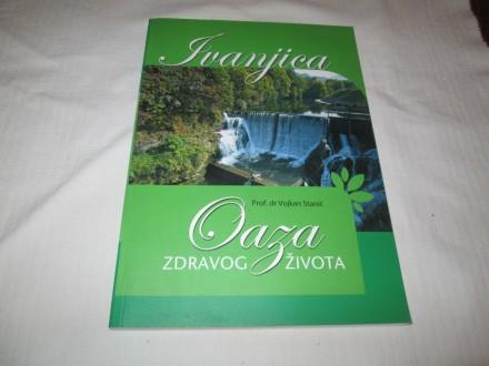 IVANJCA-oaza zdravog života  Vojkan Stanić