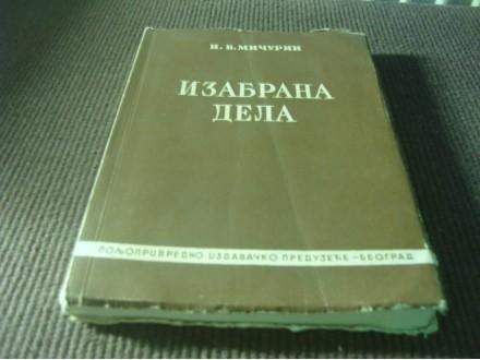 IZABRANA DELA - I. V. Mičurin