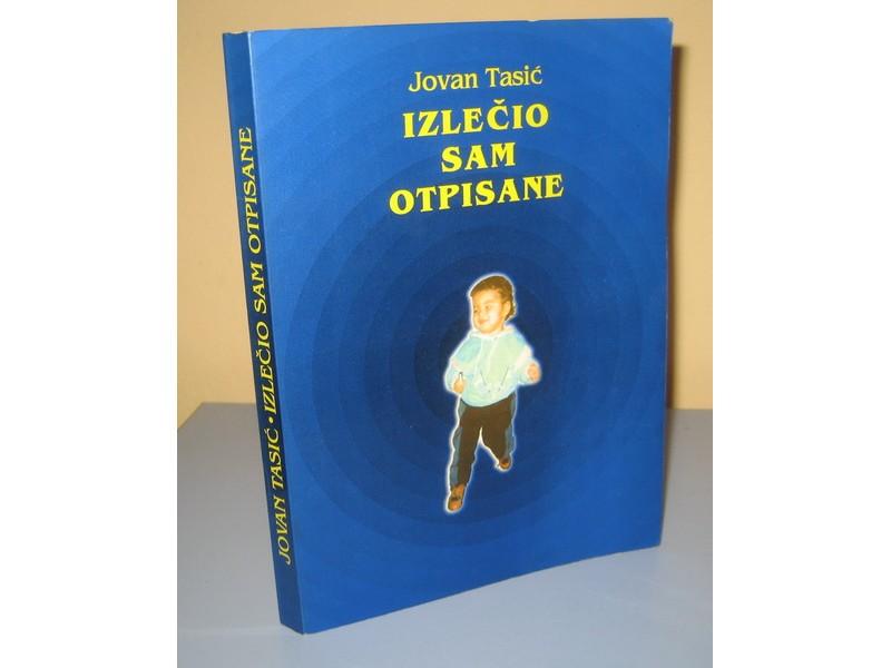 IZLEČIO SAM OTPISANE  Jovan Tasić