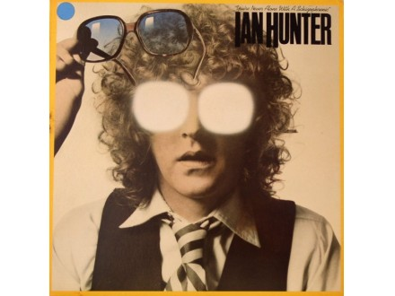 Ian Hunter - You`re Never Alone With A Schizophrenic