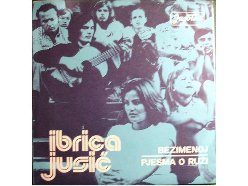 Ibrica Jusić - Bezimenoj / Pjesma O Ruži