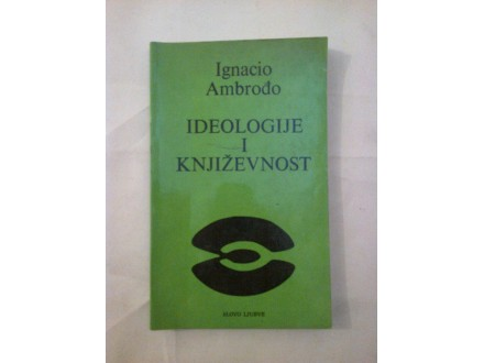Ideologije i književnost - Ignacio Ambrođo