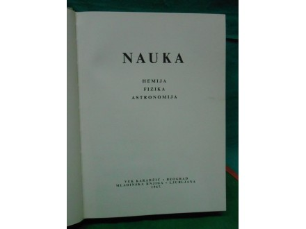 Ilustrovana enciklopedija Nauka:Hemija,Fizika,Astronomi