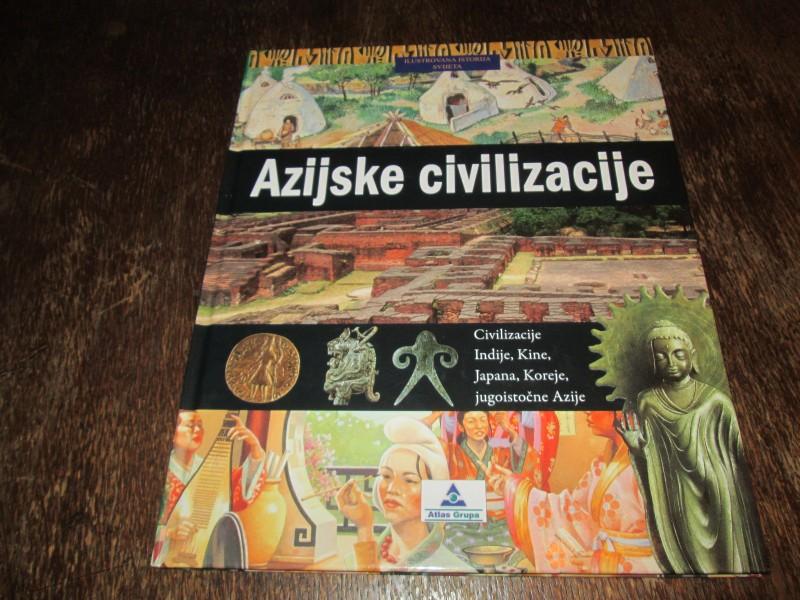 Ilustrovana istorija sveta - Azijske civilizacije