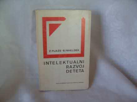 Intelektualni razvoj deteta, Ž  Pijaže, B Inhelder