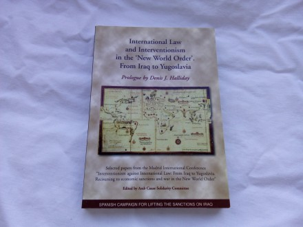 International Law and Interventionism from Iraq to Yug.
