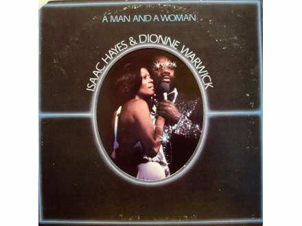 Isaac Hayes, Dionne Warwick - A Man And A Woman