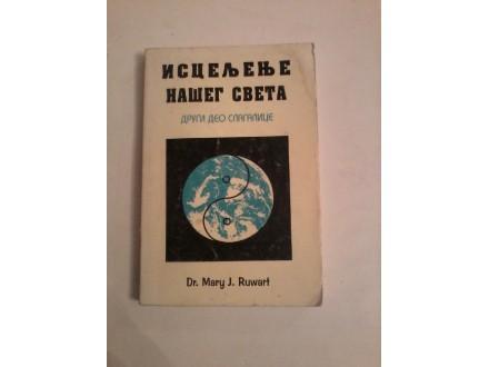 Isceljenje našeg sveta, Mary J.Ruwart