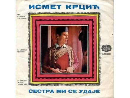 Ismet Krcić - Сестра Ми Се Удаје