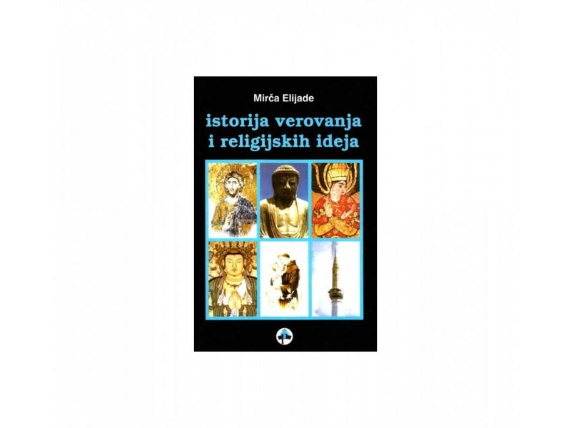 Istorija verovanja i religijskih ideja, Mirca Elijade