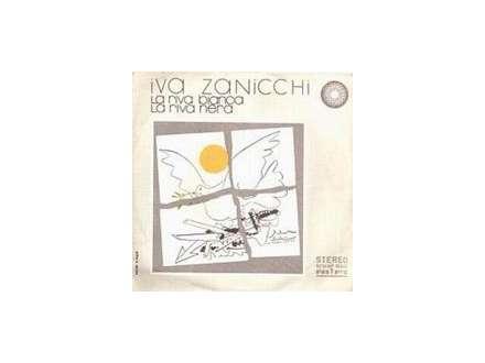 Iva Zanicchi - La Riva Bianca - La Riva Nera / Tu Non Sei Più Innamorato Di Me
