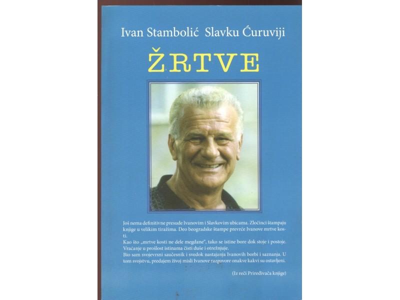 Ivan Stambolić Slavku Ćuruviji - Žrtve