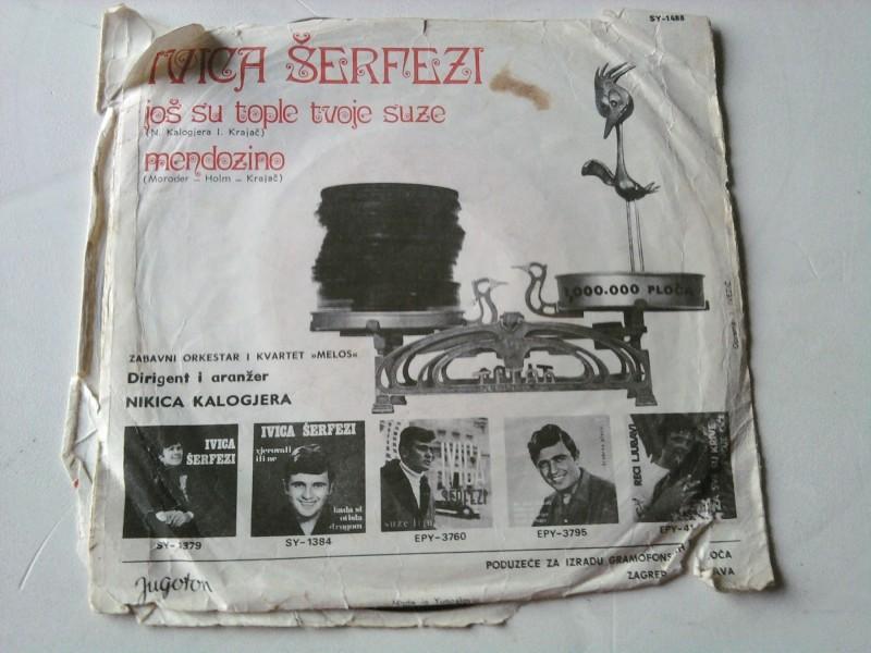 Ivica Šerfezi - Još Su Tople Tvoje Suze / Mendozino