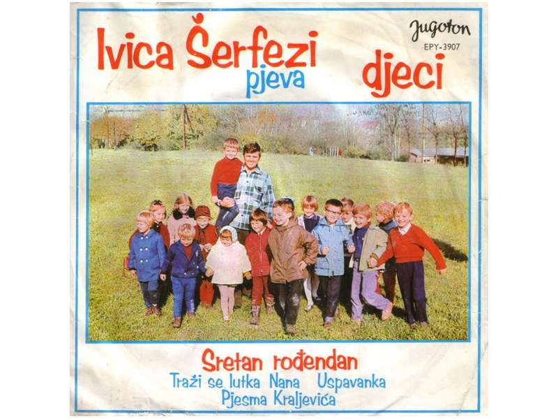 Ivica Šerfezi - Pjeva Djeci