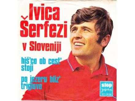 Ivica Šerfezi - V Sloveniji