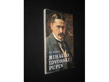 Ivo Matović MIHAJLO IDVORSKI PUPIN