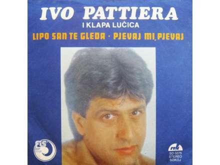 Ivo Pattiera, Klapa `Lučica` - Lipo San Te Gleda / Pjevaj Mi, Pjevaj