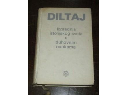 Izgradnja istorijskog sveta u duhovnim naukama - Diltaj