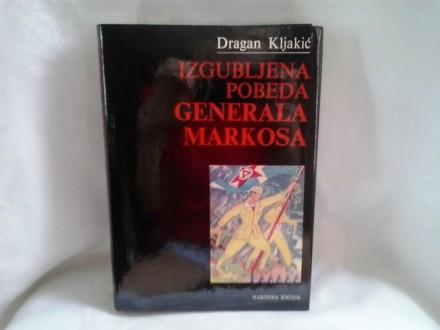 Izgubljena bitka generala Makosa Dragan Kljakić