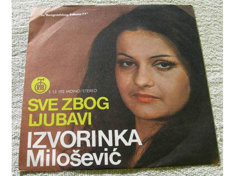 Izvorinka Milošević - Sve zbog ljubavi