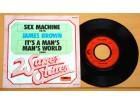 JAMES BROWN - Sex Machine / It`s A Man`s Man`s World