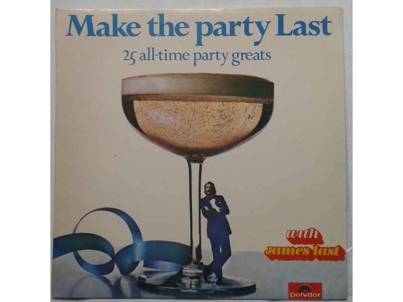 JAMES LAST-Make the party Last  25 all-time party great