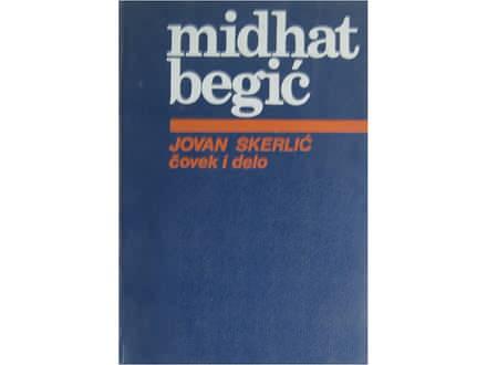 JOVAN SKERLIĆ čovek i delo  Dr. Midhat Begić