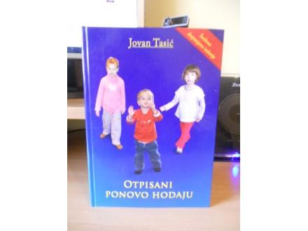 JOVAN TASIC - OTPISANI PONOVO HODAJU
