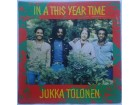 JUKKA  TOLONEN  -  In A This Year Time