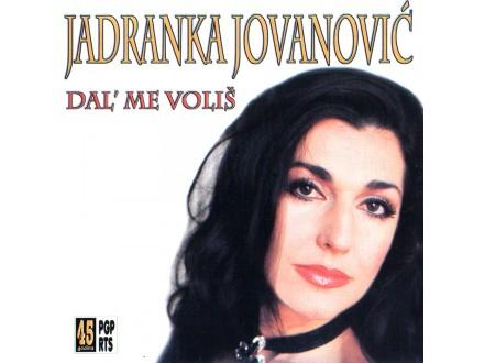 Jadranka Jovanović - Dal Me Voliš