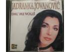 Jadranka Jovanović - Dal` me voliš
