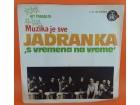 Jadranka* i S Vremena Na Vreme – Muzika Je Sve