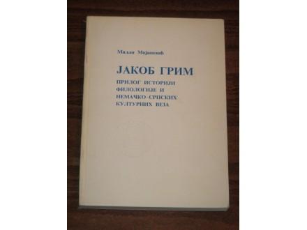 Jakob Grim, prilog istoriji filologije - M.Mojašević