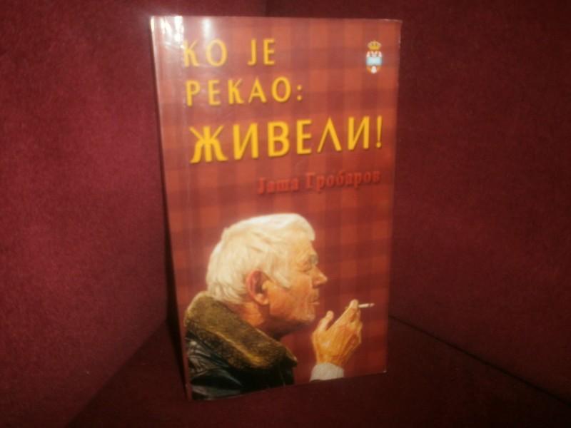 Jakov Jasa Grobarov   KO JE REKAO: ZIVELI