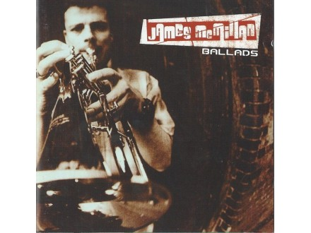 James McMillan - Ballads
