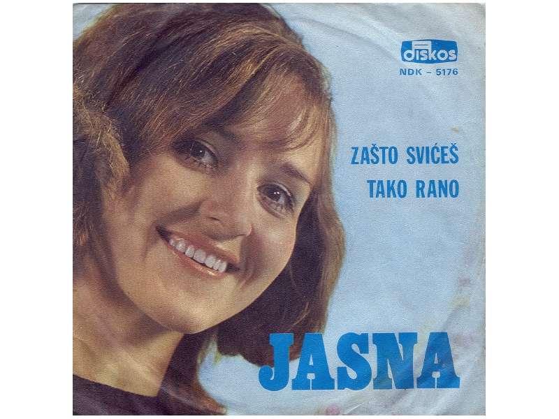 Jasna Kočijašević - Zašto Svićeš Tako Rano / Varalica