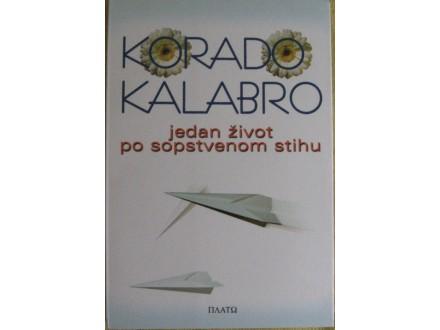 Jedan život po sopstvenom stihu  Korado Kalabro