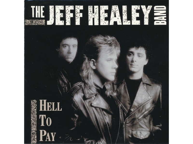Jeff Healey Band, The - Hell To Pay