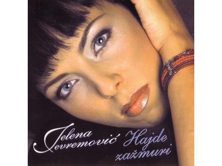 Jelena Jevremović - Hajde Zažmuri