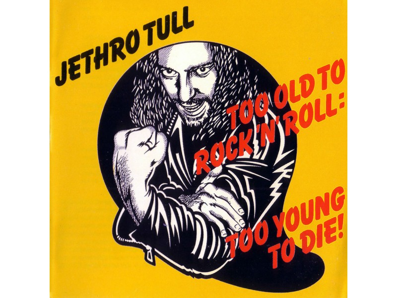 Jethro Tull - Too Old To Rock `N` Roll : Too Young To Die