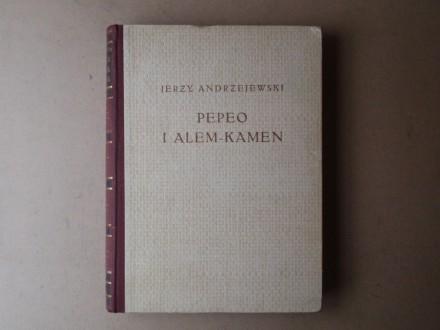 Ježi Andžejevski - PEPEO I ALEM-KAMEN