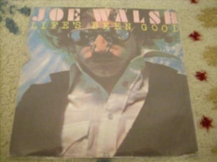 Joe Walsh-Life`s Been Good 7` singl