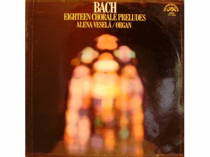 Johann Sebastian Bach, Alena Veselá - Eighteen Chorale Preludes