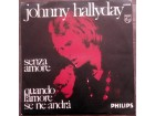 Johnny Hallyday - Senza Amore / Quando L`Amore Se Ne