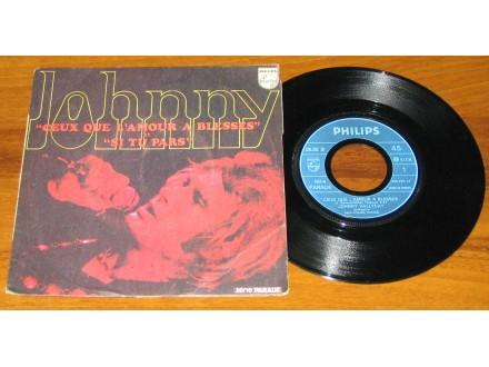 Johnny Hallyday Ceux Que L`Amour A Blessés / Si Tu Pars